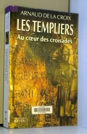 Les Templiers : Au coeur...