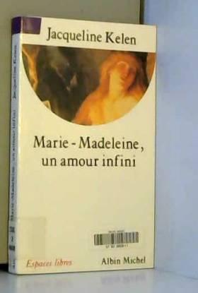 Marie-Madeleine, un amour...