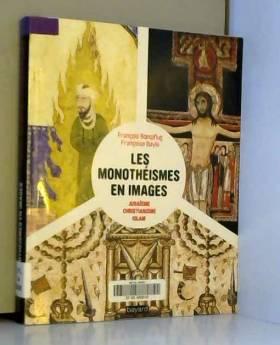 Les monothéismes en images