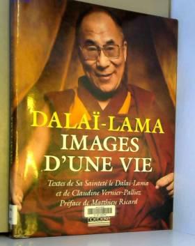 Dalai Lama Images d une Vie