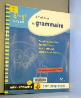 Améliorer sa grammaire 6e,...
