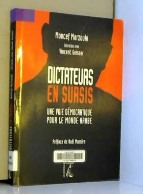Moncef Marzouki, Noël Mamère et Vincent Geisser - Dictateurs en sursis