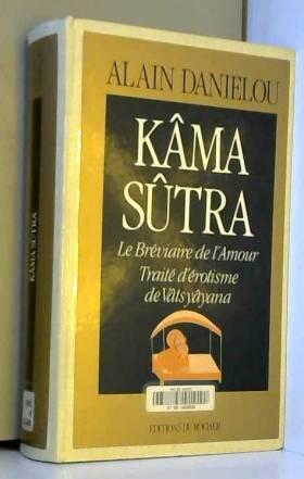 Kâma sûtra : Le Bréviaire...