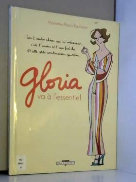 Gloria va à l'essentiel