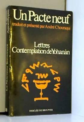 Un pacte neuf : Lettres,...