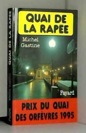 Michel Gastine - Quai de la Rapée - Prix Quai des Orfèvres  1995