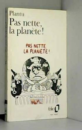 Pas nette, la planète!