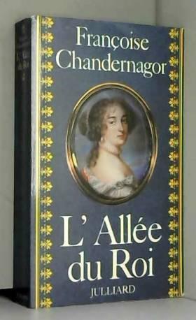 Françoise Chandernagor - L'Allée du Roi/Chandernagor, Françoise/Réf: 14559
