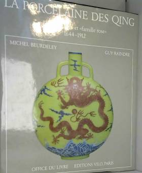 La Porcelaine des Qing :...