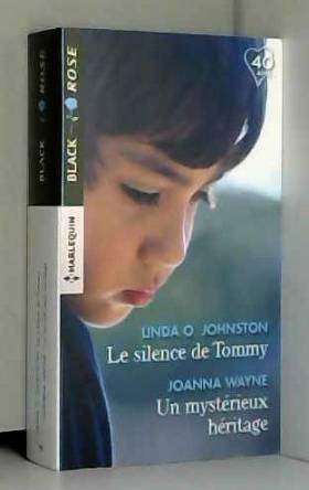 Linda O. Johnston et Joanna Wayne - Le silence de Tommy - Un mystérieux héritage