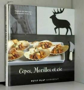 Cèpes, Morilles et cie