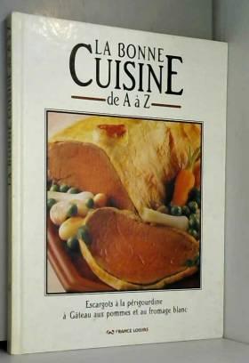 LA BONNE CUISINE DE A à Z...
