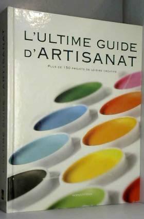 L'ultime guide d'artisanat...