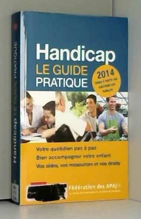 Handicap, le guide pratique...