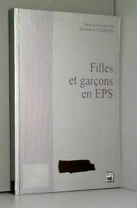 Geneviève Cogérino et Collectif - Filles et garcons en EPS