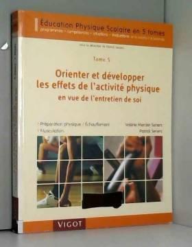 Valérie Mercier-Seners et Patrick Seners - Orienter et développer les effets de l'activité physique en vue de l'entretien de soi
