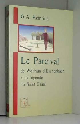 Le Parcival de Wolfram...