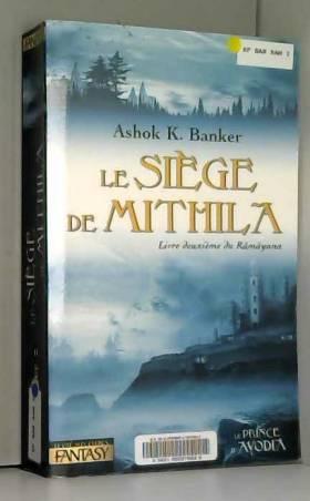 Le Siège de Mithila : Livre...