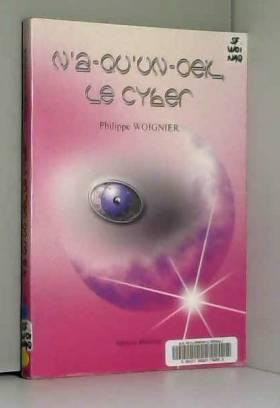 Philippe Woignier - N'a-qu'un-oeil le cyber