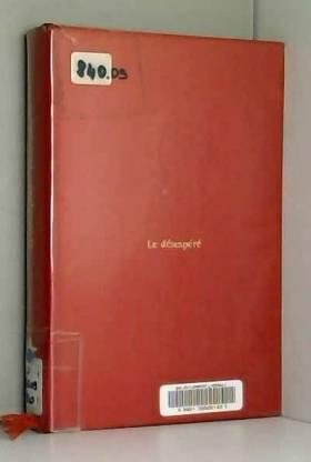 Bloy Léon - Le desespéré. mercure de France, 1964