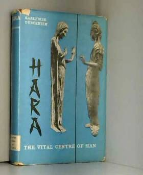 Karlfried Graf Von Durckheim - Hara: The Vital Centre of Man