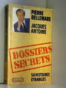 Les dossiers secrets.