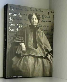 Le monde de George Sand :...