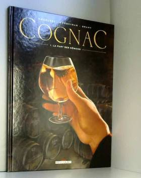 Cognacs T01 - La Part des...