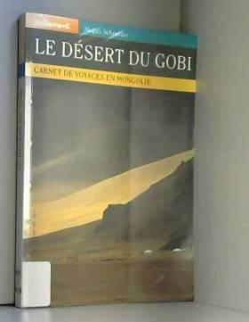Le Désert du Gobi. Carnet...