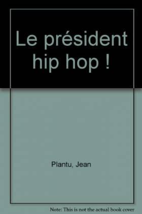 Le président hip hop !
