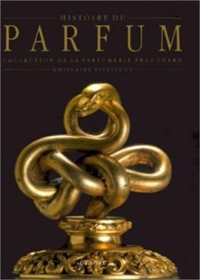 Histoire du Parfum : De...