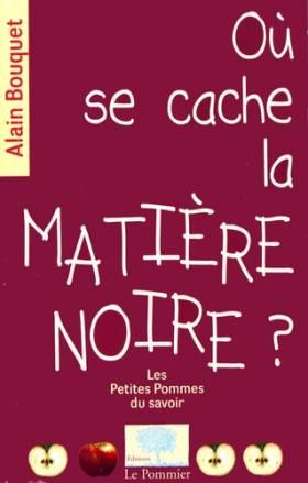 Alain Bouquet - Où se cache la matière noire ?