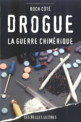 DROGUE:LA GUERRE CHIMERIQUE