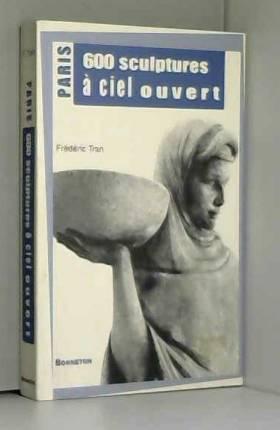 Paris : 600 Sculptures à...