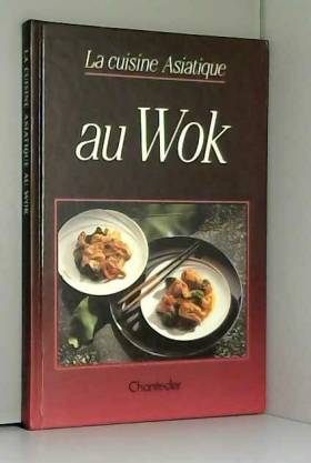 La Cuisine asiatique au wok