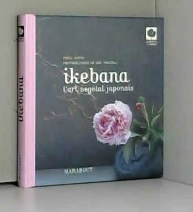 Ikebana, l'art végétal...