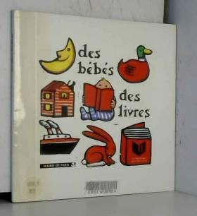Bibliothèques Ville de Paris - Des bébés, des livres : Sélection de 403 livres et 28 CD ou K7 pour enfants de 0 à 3 ans, parus...