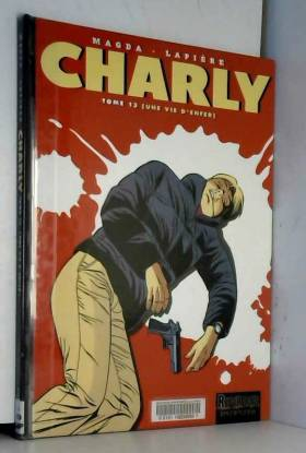 Charly, Tome 13 : Une vie...