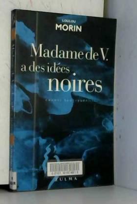 Madame de V. a des idées...