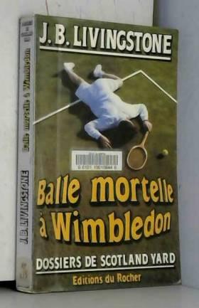 Balle mortelle à Wimbledon