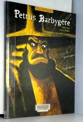 Petrus Barbygère,...
