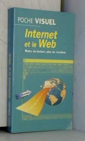 Internet et le Web (Poche...