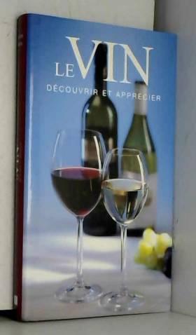 Le vin : Découvrir et...