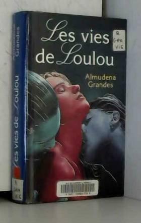 Les vies de Loulou