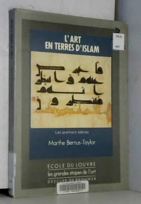 L'art en terres d'Islam,...