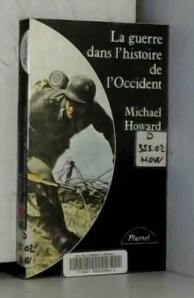 La Guerre dans l'histoire...