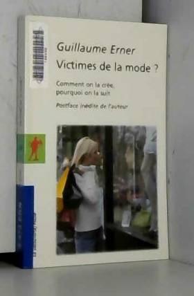 Victimes de la mode ?