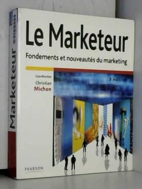 Le marketeur 3e édition :...
