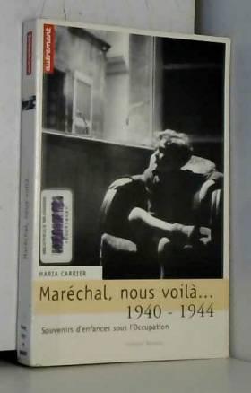 Maréchal, nous voilà... :...