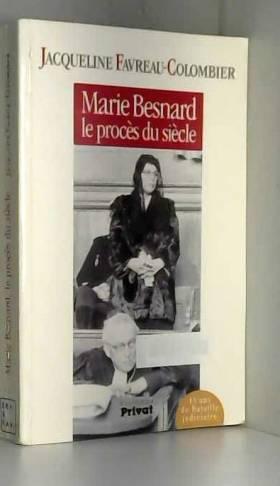 Jacqueline Favreau-Colombier - Marie Besnard, le procès du siècle